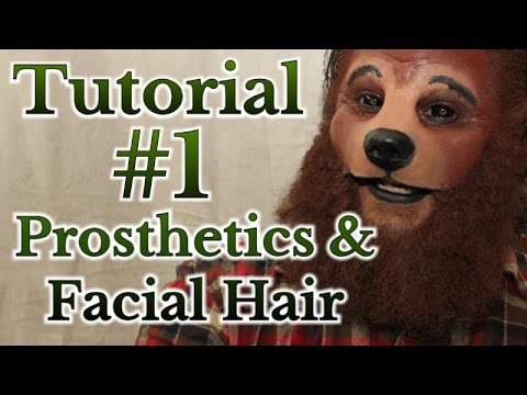 Tutorial #1 -  Prosthetics & Facial Hair