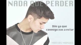 Matias Manuel - Nada que Perder (Original)