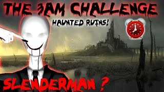 THE 3 AM CHALLENGE // HAUNTED RUINS // OVERNIGHT CHALLENGE RUNNING FROM SOMETHING SCARY!