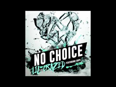 No Choice - Lil Crazed ft. Sope (Audio Only)