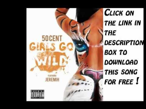 Girls Go Wild  50 CENT ft Jeremih + Mp3 Download  With Lyrics