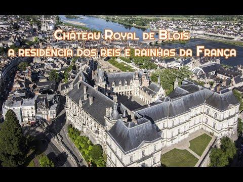 Château Royal de Blois, a residência dos reis e rainhas da França