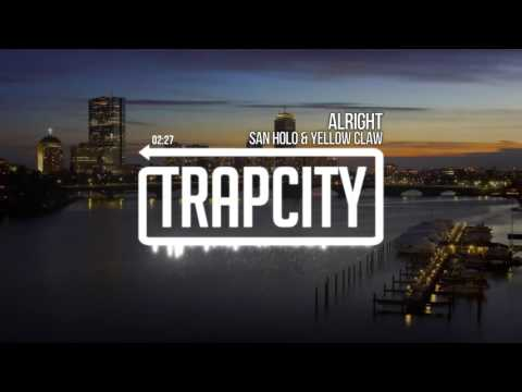 San Holo & Yellow Claw - Alright