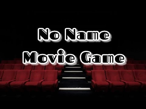 No Name Movie Game 🎬  (05-24-2019)