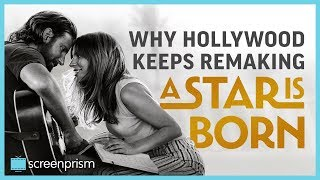 Why Hollywood Keeps Remaking A Star Is Born