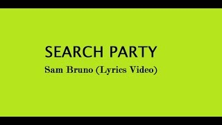 Sam Bruno- Search Party Lyrics
