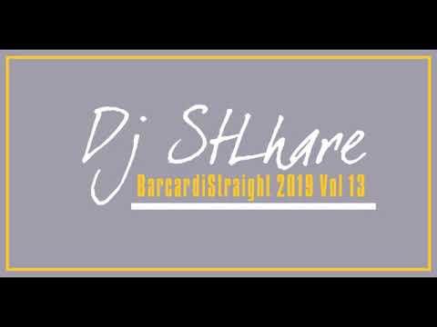 DJ STLHARE - BACARDI STRAIGHT 2019 VOL 13
