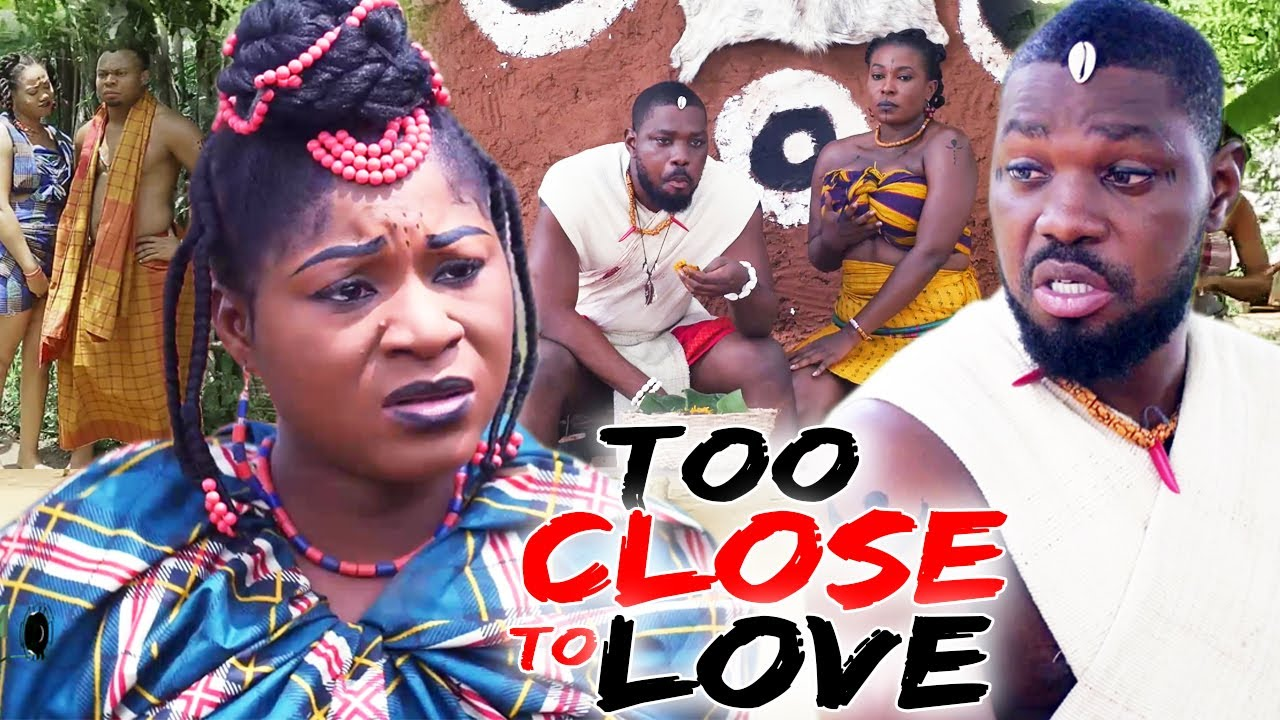 Download TOO CLOSE TO LOVE SEASON 1&2 NEW HIT MOVIE - DESTINY ETIKO 2021 LATEST NIGERIAN NOLLYWOOD MOVIE