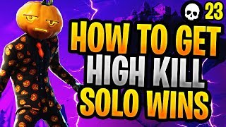 How To Get HIGH KILL Solo WINS In Fortnite! (How To Win Season 6)