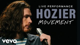 Hozier - Movement (Live) | Vevo Official Performance
