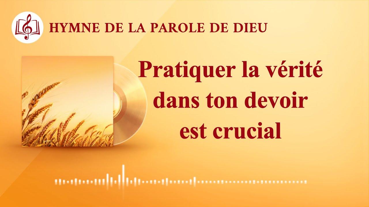 Musique chrétienne 2020 « Pratiquer la vérité dans ton devoir est crucial »