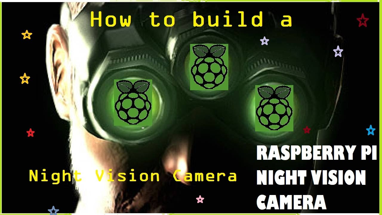 Build your own Raspberry Pi night vision camera - Raspberry Pi