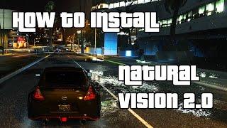 How to Install Natural Vision 2.0 ✪ Photorealistic GTA V