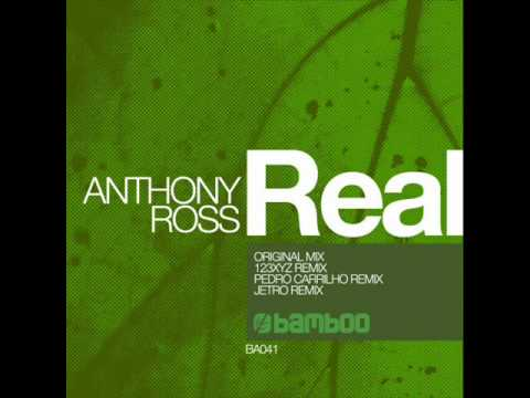 """Anthony Ross """"Real"""" (Pedro Carrilho remix) [BAMBOO MUSIC]"""