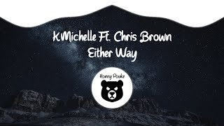 Chris Brown K Michelle Either Way Official Audio