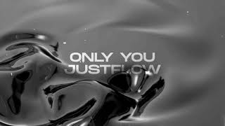 Justflow - Only You