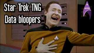 Star Trek TNG - Data Bloopers
