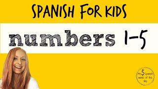 Spanish lessons for kids | Spanish numbers for kids (1-5)