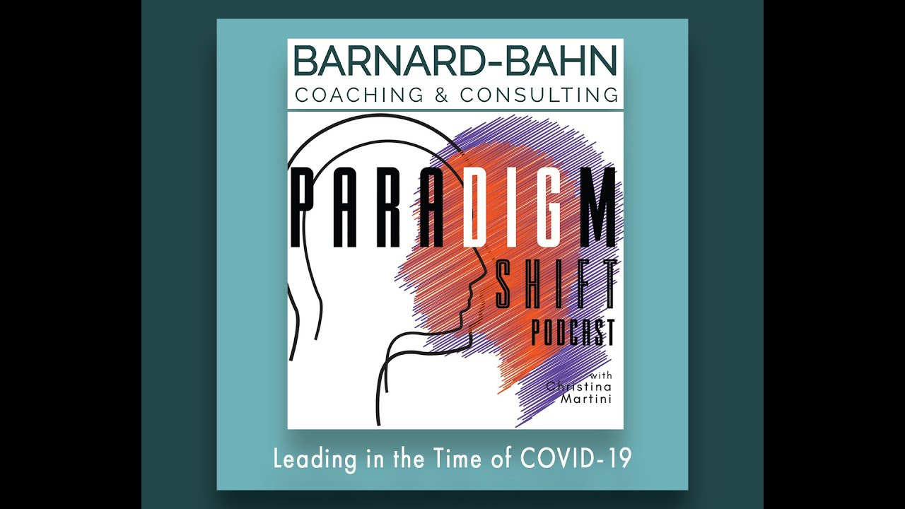 Paradigm Shift: Leading in the Time of COVID-19