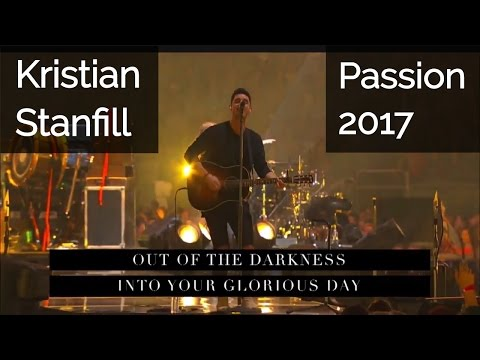 Passion 2017 Worship: Kristian Stanfill and Bellarive (Session 1)