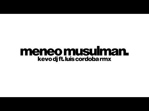 MENEO MUSULMAN | Kevo DJ ✘ Luis Córdob4 Rmx.