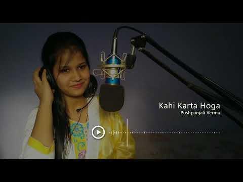 Kahi Karta Hoga | Pushpanjali Verma | Remake