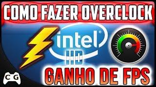 Como Fazer Overclock na Intel HD Graphics - Tutorial Atualizado 2017