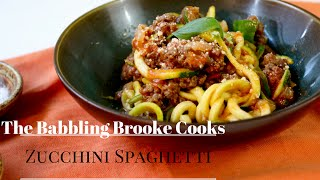 The Babbling Brooke Cooks: Zucchini Spaghetti with Meat Sauce