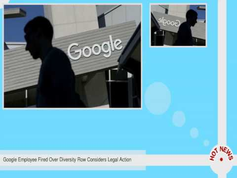 Google Employee Fired Over Diversity Row Considers Legal Action