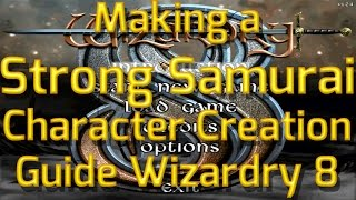 How to make a Strong Samurai in Wizardry 8 - Character Creation Guide Highest Difficulty Gameplay