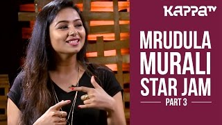 Mrudula Murali - Star Jam (Part 3) - Kappa TV
