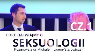#55 Porozmawiajmy o seksuologii z Dr Michałem Lew-Starowiczem cz.1