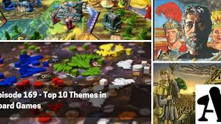 BGA Episode 169 - Top 10 Themes in Board Games