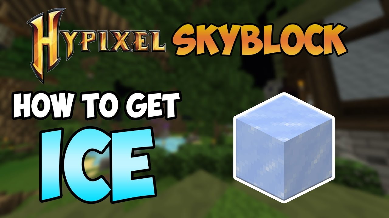 How to get ICE in Hypixel Skyblock
