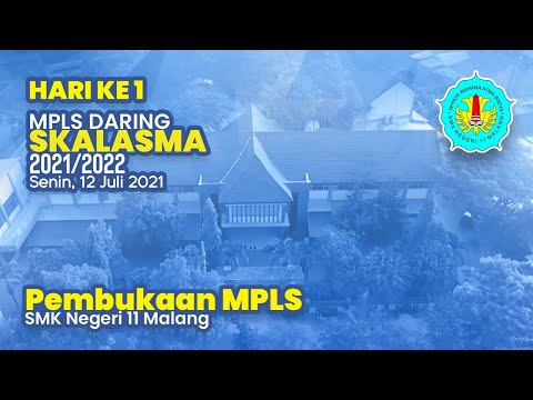 PEMBUKAAN MPLS 2021 - 2022 SMKN 11 MALANG