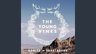 Provided to YouTube by CDBaby High · The Young Vines Habits + Heart...