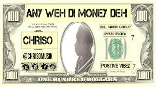 Chriso - Anyweh the Money Deh