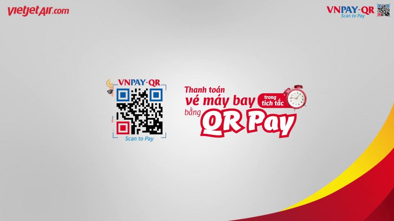Thanh toán vé máy bay Vietjet bằng QR Pay trên ứng dụng Mobile Banking của các ngân hàng