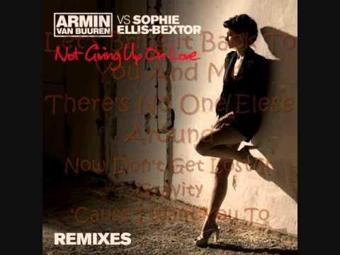 Not Giving Up On Love (Armin van Buuren Remix) Armin van Buuren Vs. Sophie Ellis-Bextor