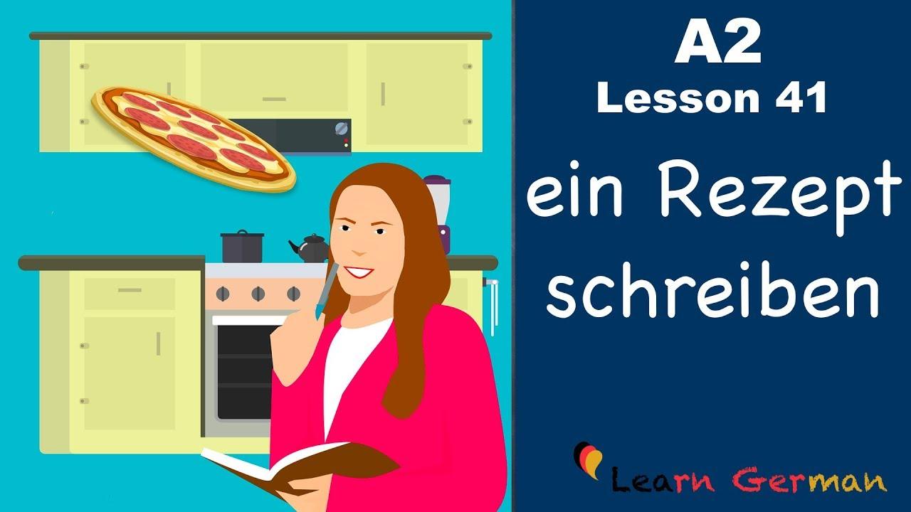 A2 - Lesson 41 | ein Rezept schreiben | Recipe in German | German for beginners