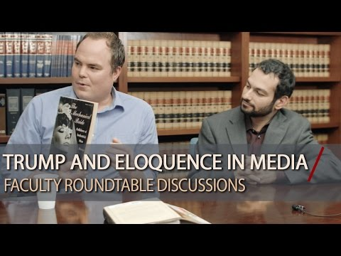 Trump and Eloquence in Media - Faculty Roundtable Discussion