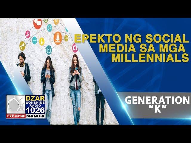 MGA EPEKTO NG SOCIAL MEDIA SA  MGA MILLENNIALS