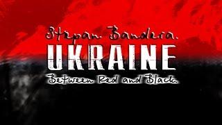 Stepan Bandera: UKRAINE Between Red and Black (English titles)