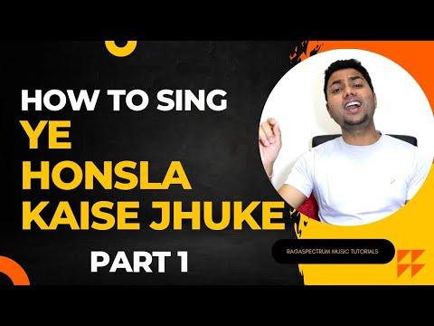 How To Sing YE HONSLA KAISE JHUKE (BILAVAL - Part 1)   RagaSpecrtum OMA