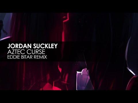 Jordan Suckley - Aztec Curse (Eddie Bitar Remix)