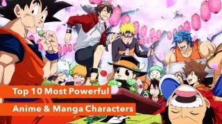 Top 10 most powerful anime & manga characters