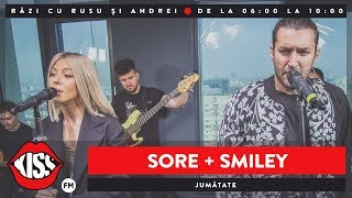 Sore Smiley - Jumatate (Live KissFM)