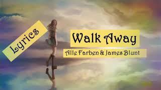 Walk away Alle Farben &amp James Blunt - Lyrics