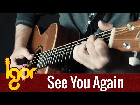 Wiz Khalifa – See You Again ft. Charlie Puth – Igor Presnyakov – fingerstyle  guitar cover