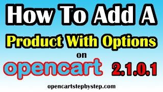 How To Add A Product With Options On Opencart 2.1.0.1